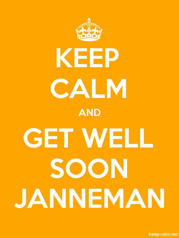 KEEP CALM AND GET WELL SOON JANNEMAN - white/orange - Default (600x800)