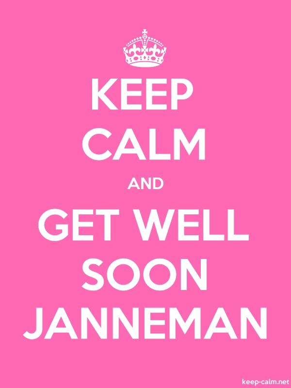 KEEP CALM AND GET WELL SOON JANNEMAN - white/pink - Default (600x800)
