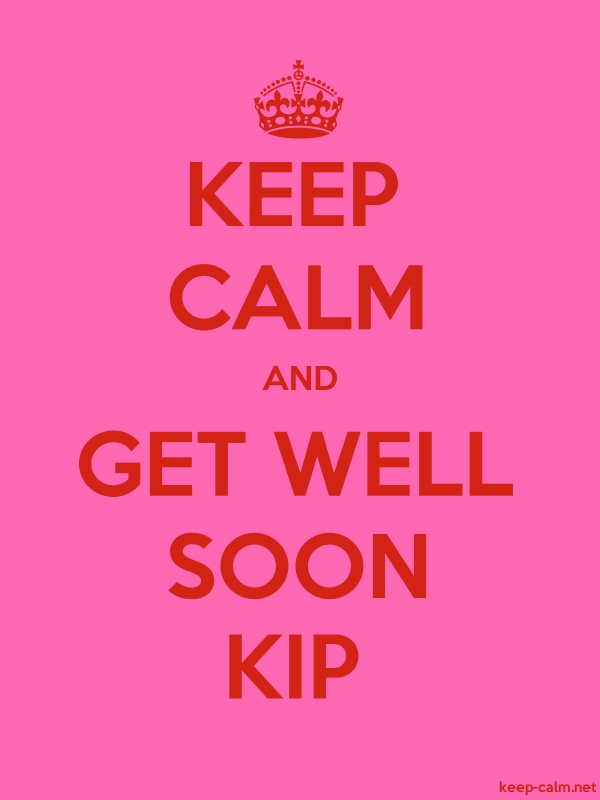 KEEP CALM AND GET WELL SOON KIP - red/pink - Default (600x800)