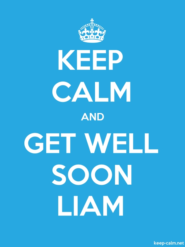 KEEP CALM AND GET WELL SOON LIAM - white/blue - Default (600x800)
