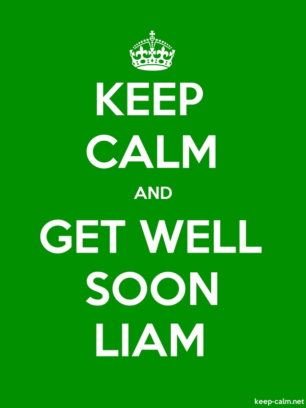 KEEP CALM AND GET WELL SOON LIAM - white/green - Default (600x800)