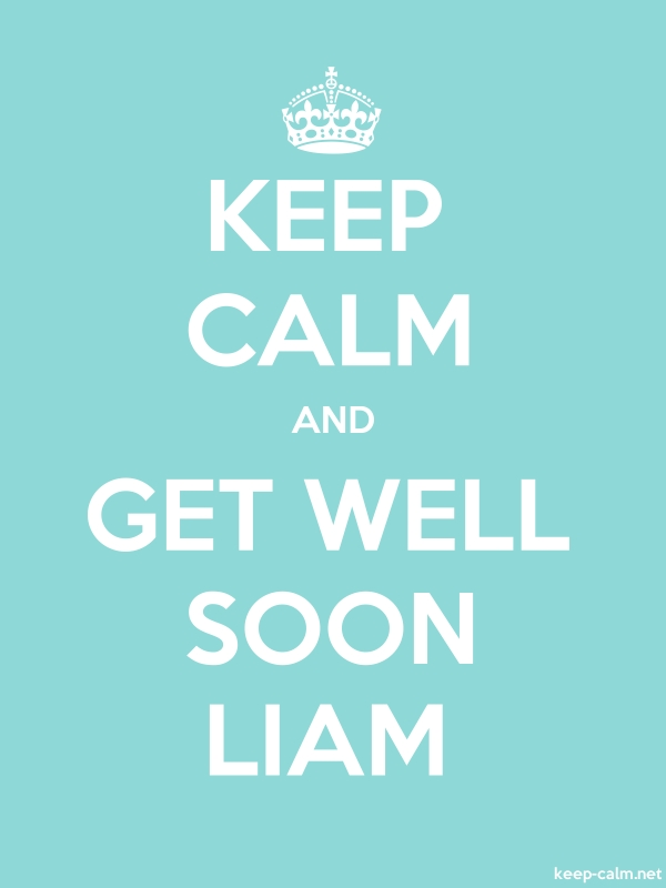 KEEP CALM AND GET WELL SOON LIAM - white/lightblue - Default (600x800)