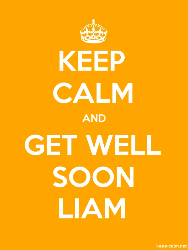 KEEP CALM AND GET WELL SOON LIAM - white/orange - Default (600x800)