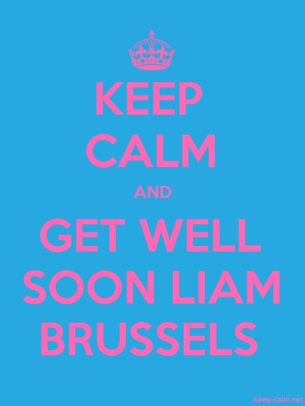 KEEP CALM AND GET WELL SOON LIAM BRUSSELS - pink/blue - Default (600x800)