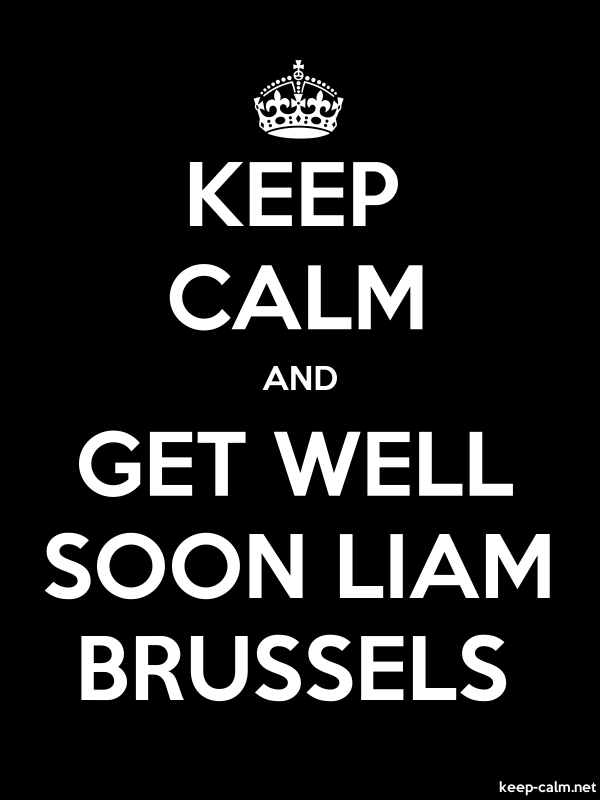 KEEP CALM AND GET WELL SOON LIAM BRUSSELS - white/black - Default (600x800)