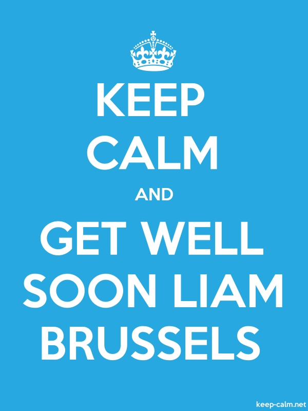 KEEP CALM AND GET WELL SOON LIAM BRUSSELS - white/blue - Default (600x800)