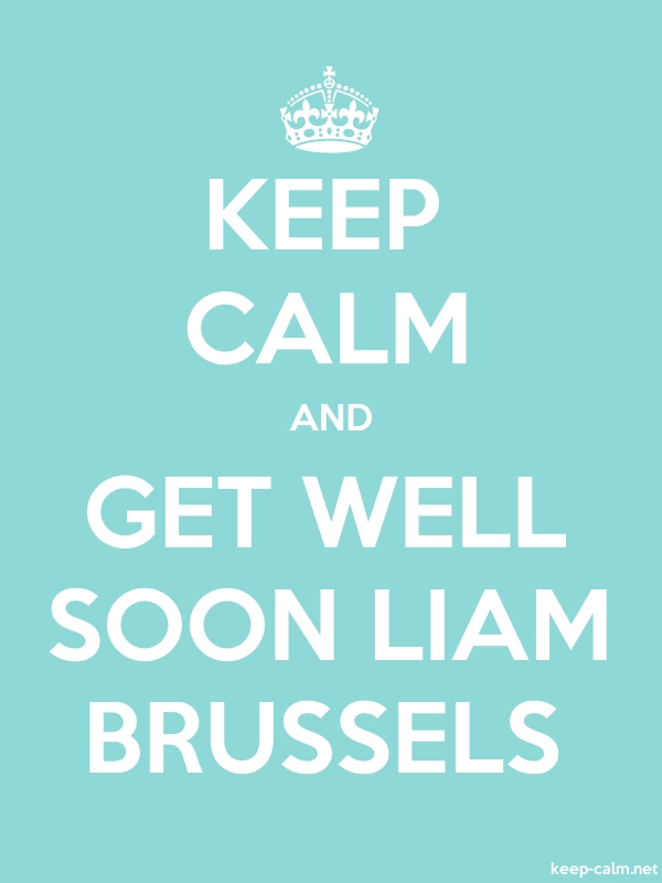 KEEP CALM AND GET WELL SOON LIAM BRUSSELS - white/lightblue - Default (600x800)