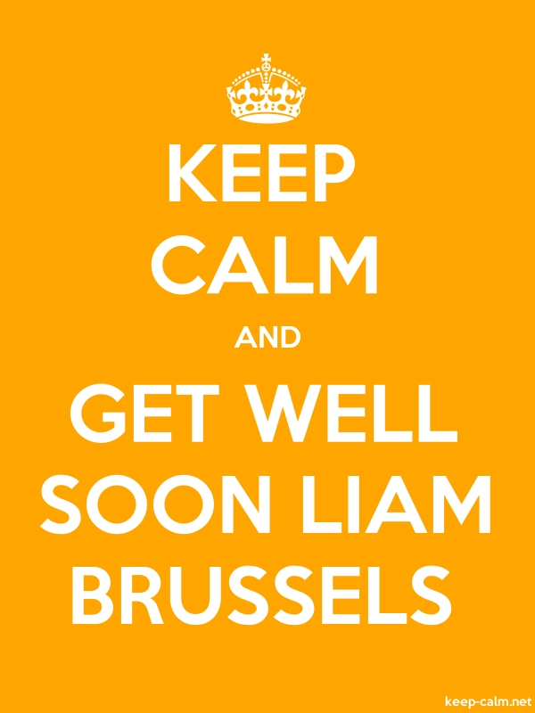 KEEP CALM AND GET WELL SOON LIAM BRUSSELS - white/orange - Default (600x800)