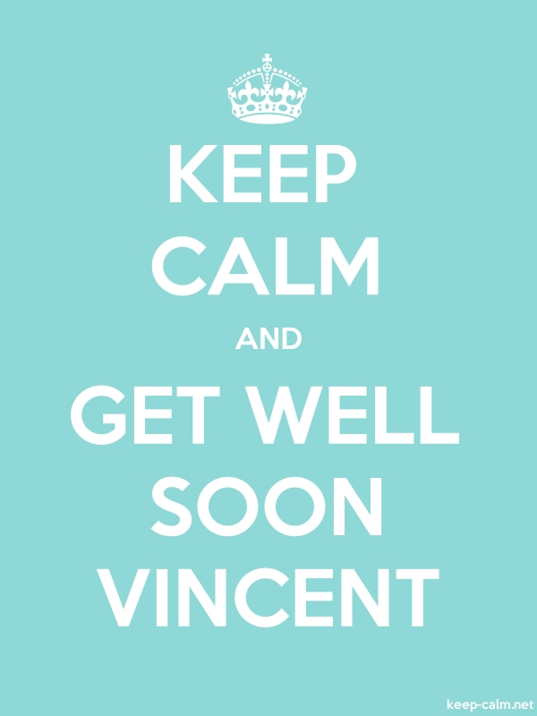 KEEP CALM AND GET WELL SOON VINCENT - white/lightblue - Default (600x800)
