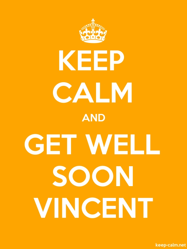 KEEP CALM AND GET WELL SOON VINCENT - white/orange - Default (600x800)