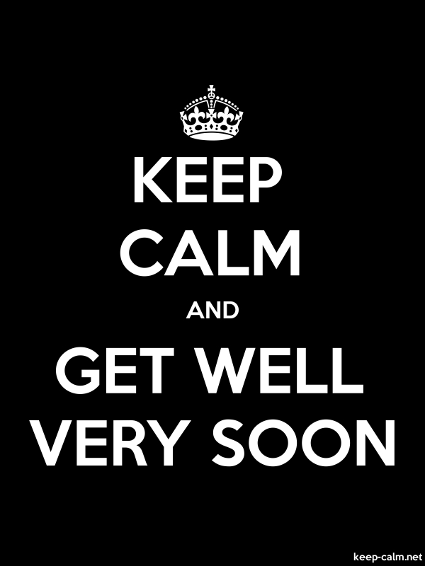 KEEP CALM AND GET WELL VERY SOON - white/black - Default (600x800)