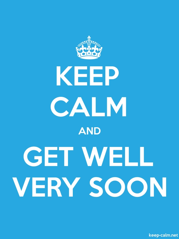 KEEP CALM AND GET WELL VERY SOON - white/blue - Default (600x800)