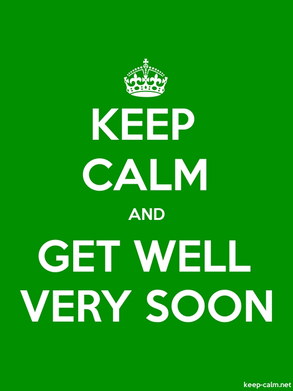 KEEP CALM AND GET WELL VERY SOON - white/green - Default (600x800)