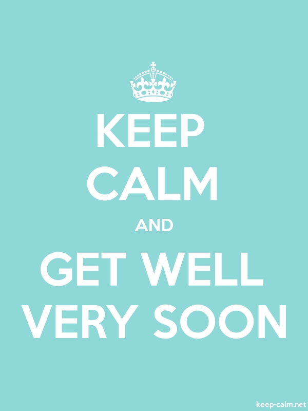 KEEP CALM AND GET WELL VERY SOON - white/lightblue - Default (600x800)
