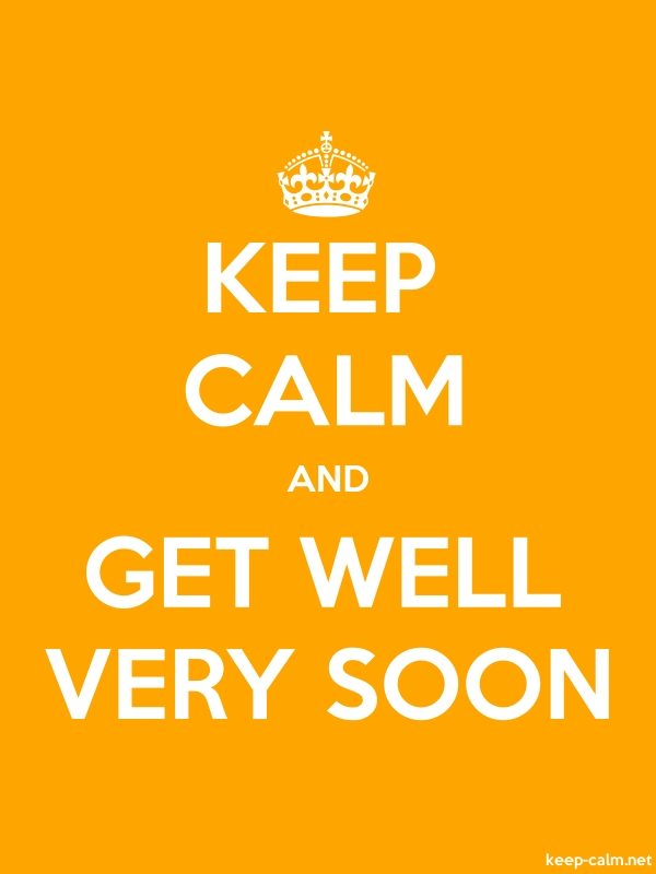 KEEP CALM AND GET WELL VERY SOON - white/orange - Default (600x800)