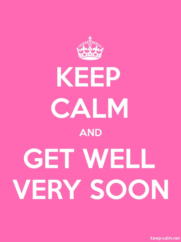 KEEP CALM AND GET WELL VERY SOON - white/pink - Default (600x800)