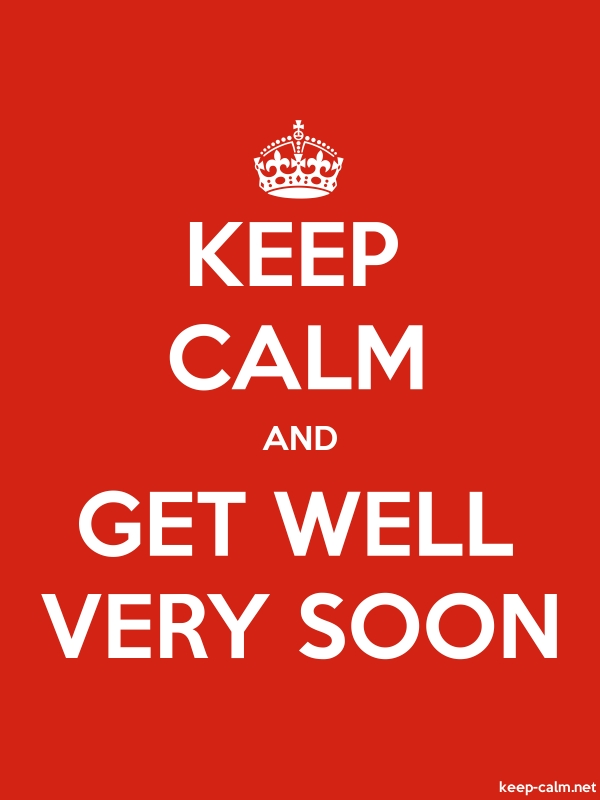 KEEP CALM AND GET WELL VERY SOON - white/red - Default (600x800)