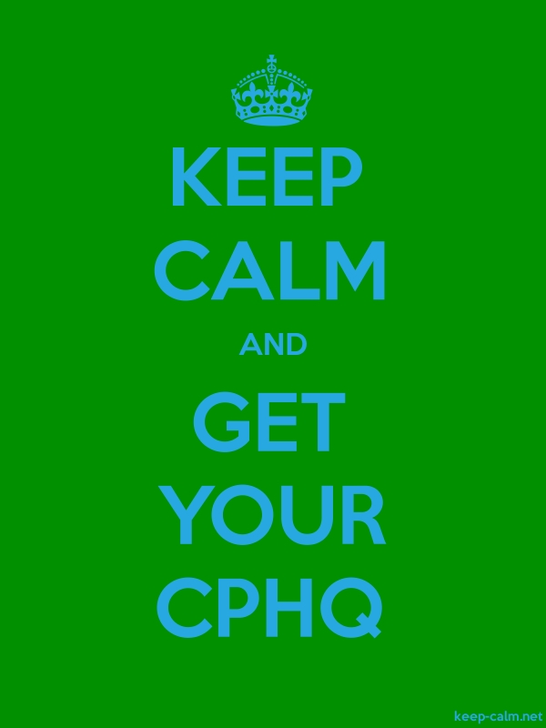 KEEP CALM AND GET YOUR CPHQ - blue/green - Default (600x800)