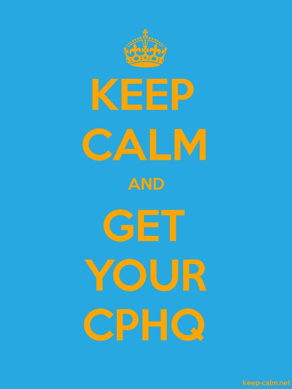 KEEP CALM AND GET YOUR CPHQ - orange/blue - Default (600x800)