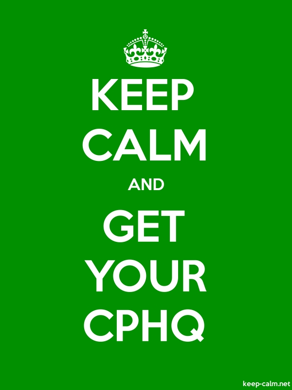 KEEP CALM AND GET YOUR CPHQ - white/green - Default (600x800)