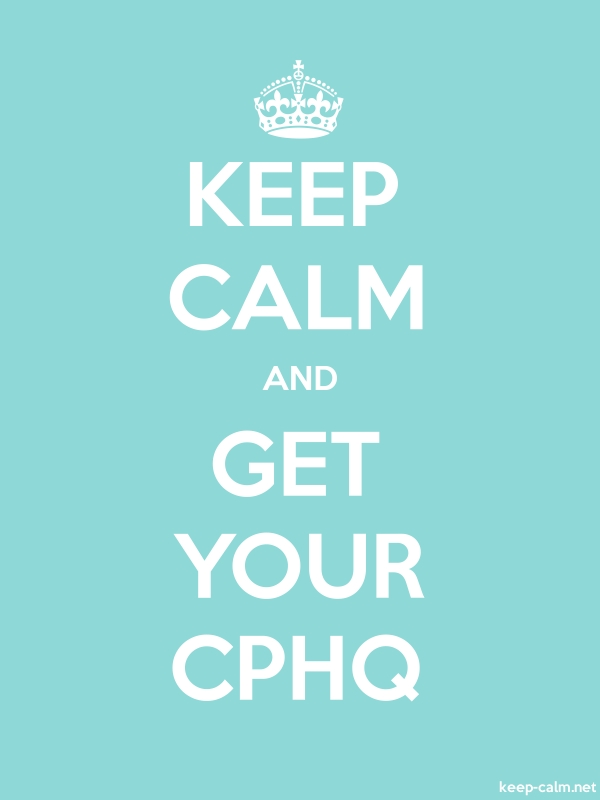KEEP CALM AND GET YOUR CPHQ - white/lightblue - Default (600x800)