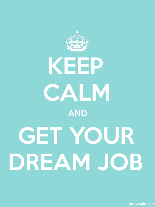 KEEP CALM AND GET YOUR DREAM JOB - white/lightblue - Default (600x800)