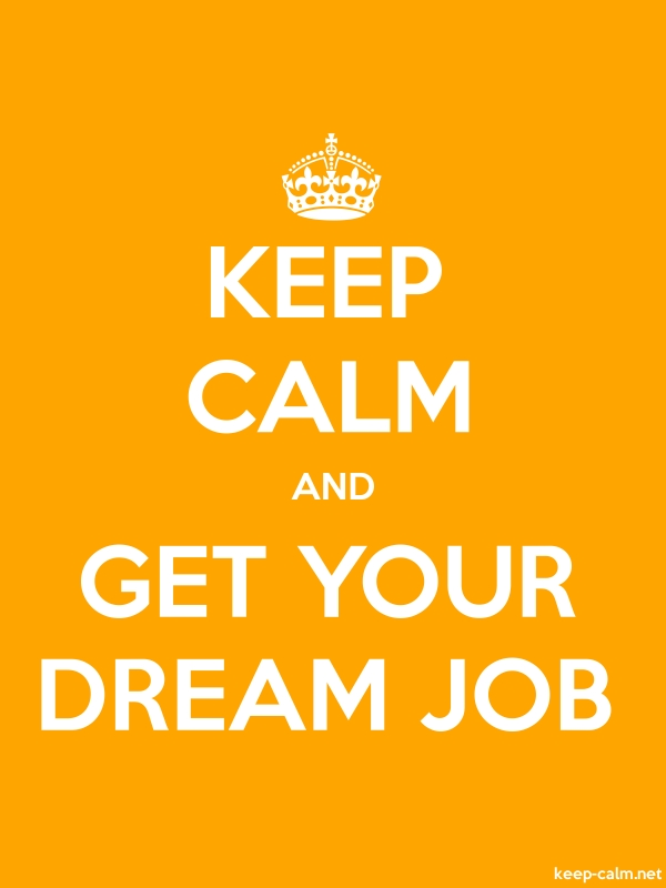 KEEP CALM AND GET YOUR DREAM JOB - white/orange - Default (600x800)
