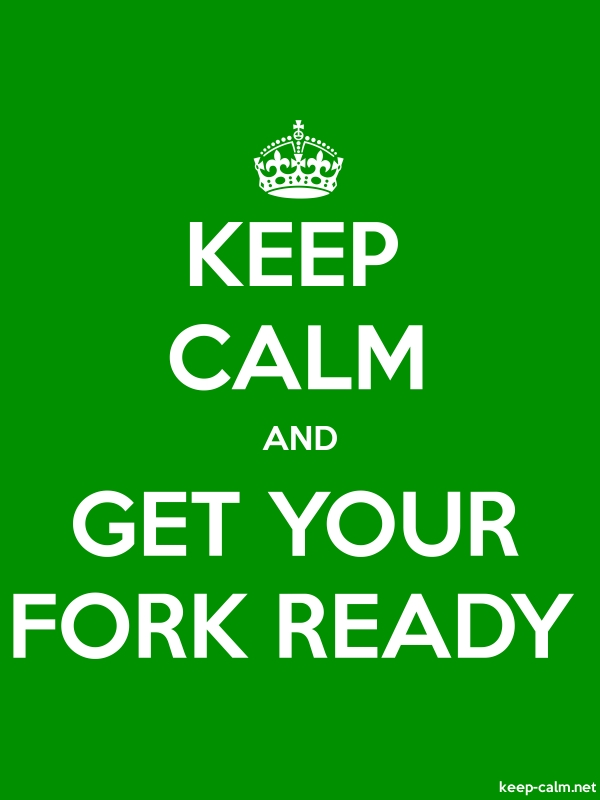 KEEP CALM AND GET YOUR FORK READY - white/green - Default (600x800)