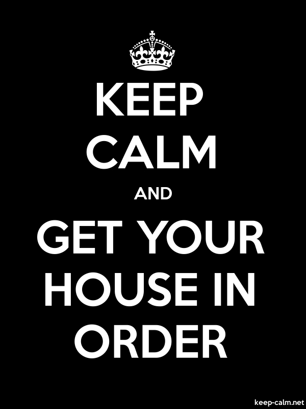 KEEP CALM AND GET YOUR HOUSE IN ORDER - white/black - Default (600x800)