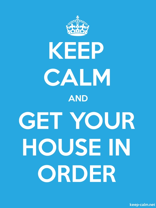KEEP CALM AND GET YOUR HOUSE IN ORDER - white/blue - Default (600x800)