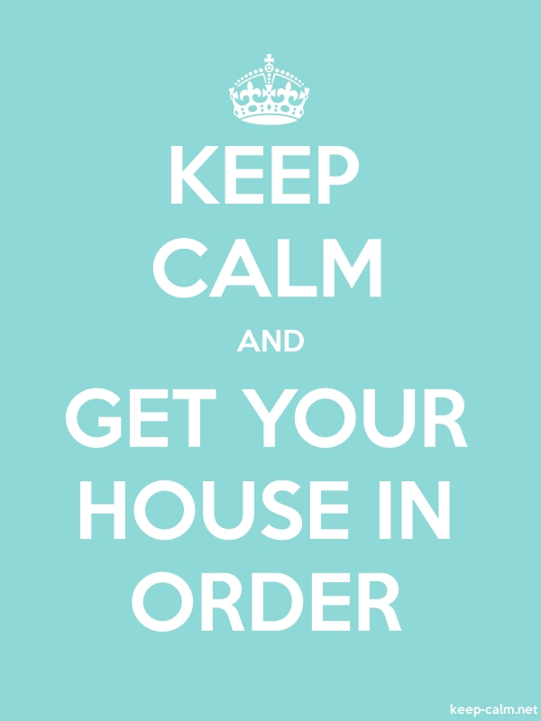 KEEP CALM AND GET YOUR HOUSE IN ORDER - white/lightblue - Default (600x800)