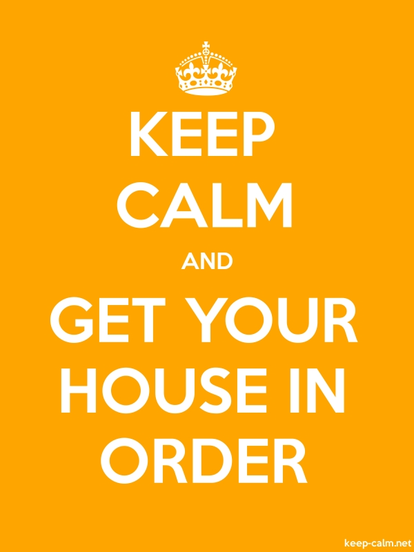 KEEP CALM AND GET YOUR HOUSE IN ORDER - white/orange - Default (600x800)