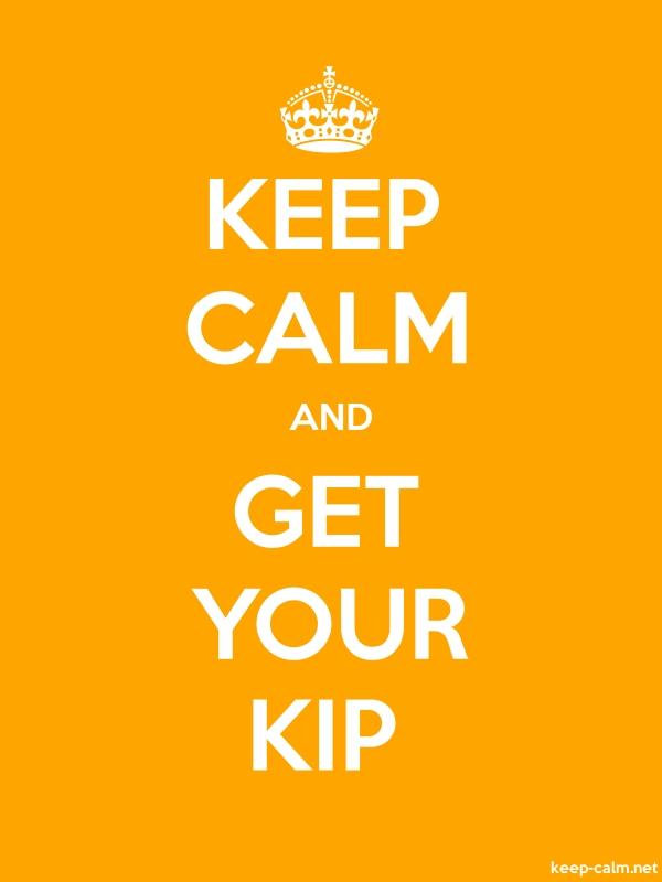 KEEP CALM AND GET YOUR KIP - white/orange - Default (600x800)