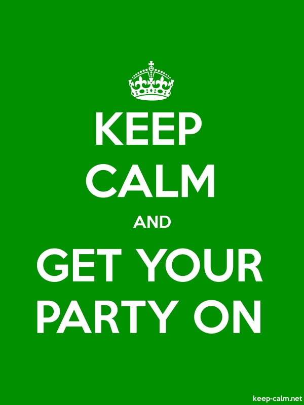 KEEP CALM AND GET YOUR PARTY ON - white/green - Default (600x800)