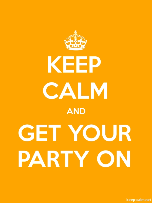 KEEP CALM AND GET YOUR PARTY ON - white/orange - Default (600x800)