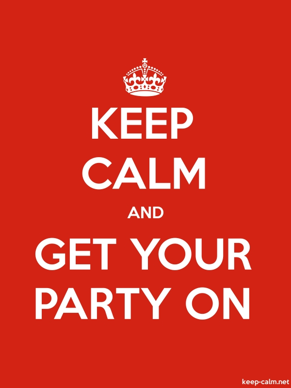 KEEP CALM AND GET YOUR PARTY ON - white/red - Default (600x800)