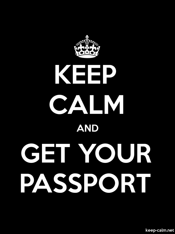 KEEP CALM AND GET YOUR PASSPORT - white/black - Default (600x800)