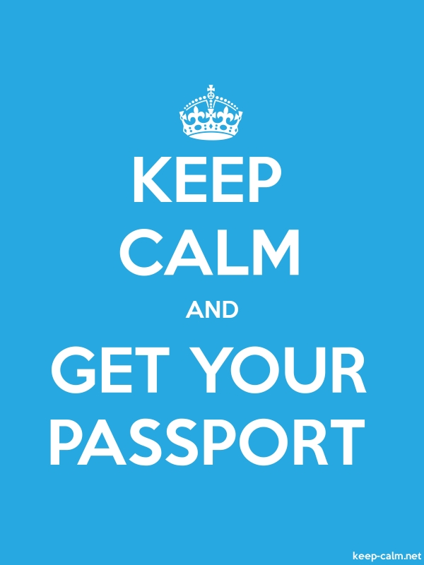 KEEP CALM AND GET YOUR PASSPORT - white/blue - Default (600x800)