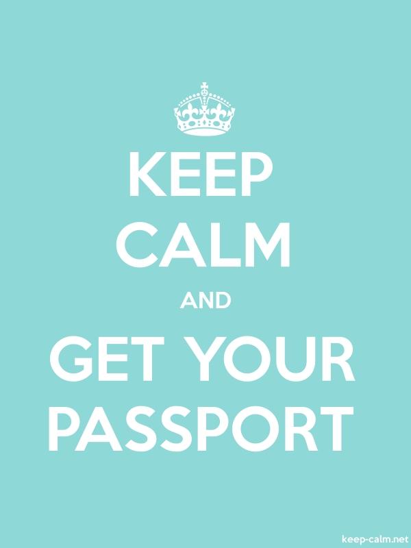 KEEP CALM AND GET YOUR PASSPORT - white/lightblue - Default (600x800)