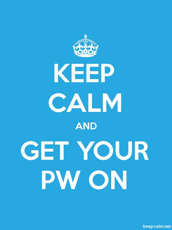 KEEP CALM AND GET YOUR PW ON - white/blue - Default (600x800)