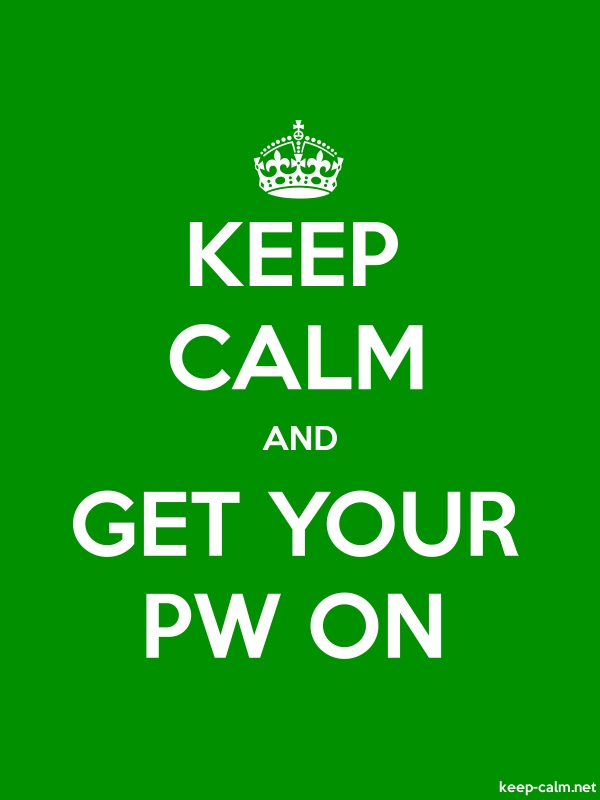 KEEP CALM AND GET YOUR PW ON - white/green - Default (600x800)
