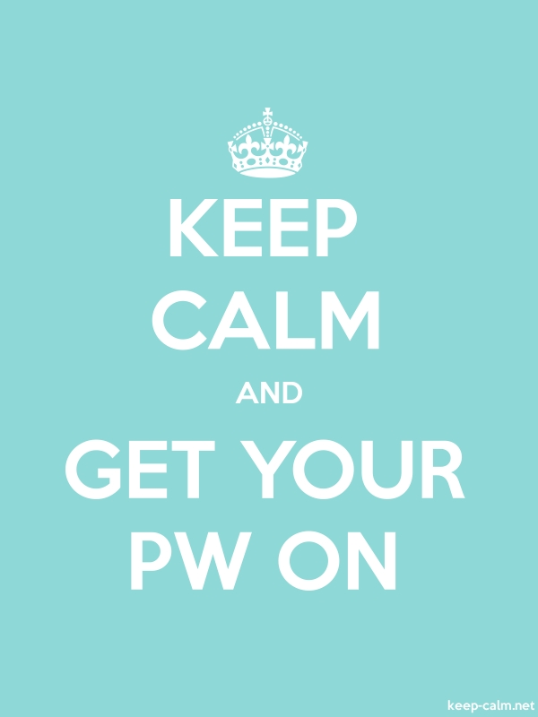 KEEP CALM AND GET YOUR PW ON - white/lightblue - Default (600x800)