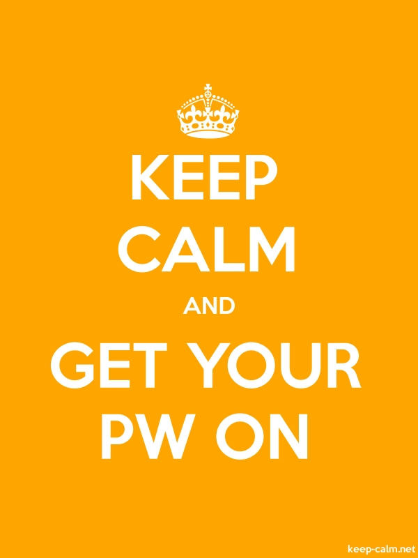 KEEP CALM AND GET YOUR PW ON - white/orange - Default (600x800)
