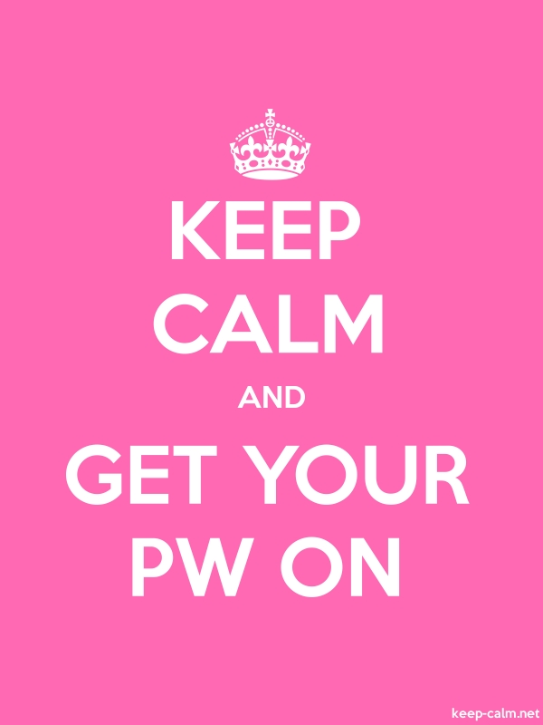 KEEP CALM AND GET YOUR PW ON - white/pink - Default (600x800)
