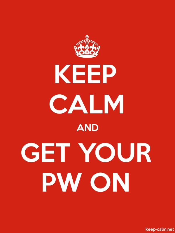 KEEP CALM AND GET YOUR PW ON - white/red - Default (600x800)