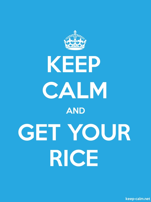 KEEP CALM AND GET YOUR RICE - white/blue - Default (600x800)