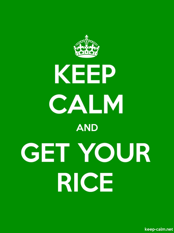 KEEP CALM AND GET YOUR RICE - white/green - Default (600x800)