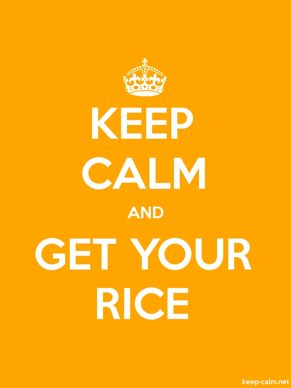 KEEP CALM AND GET YOUR RICE - white/orange - Default (600x800)