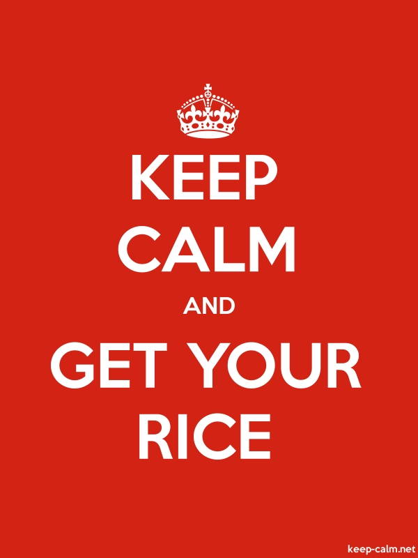 KEEP CALM AND GET YOUR RICE - white/red - Default (600x800)