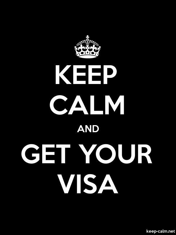 KEEP CALM AND GET YOUR VISA - white/black - Default (600x800)